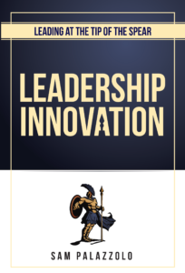 Leading at the Tip of the Spear: Innovation Leadership