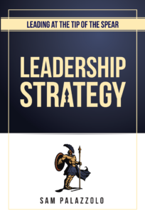 Leading at the Tip of the Spear: Strategy Leadership